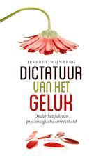Dictatuur van het geluk - Jeffrey Wijnberg (ISBN 9789463190176)