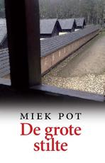 De grote stilte - Miek Pot (ISBN 9789082466003)