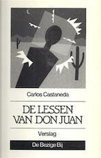 De lessen van Don Juan - Carlos Castaneda, P.J. Lukaz (ISBN 9789023423720)