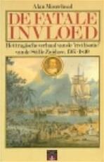 De fatale invloed - Alan Moorehead, Parma van Loon (ISBN 9789064100093)