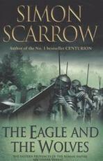 The Eagle and the Wolves - Simon Scarrow (ISBN 9780755347506)