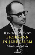 Eichmann in Jeruzalem - Hannah Arendt (ISBN 9789045030357)