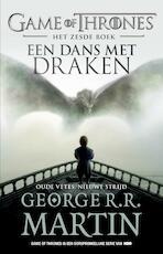 Game of Thrones 6 - Een Dans met Draken - Oude vetes, nieuwe strijd - George R.R. Martin (ISBN 9789024570928)