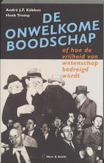 De onwelkome boodschap, of Hoe de vrijheid van wetenschap bedreigd wordt - André J.F. Köbben, Henk Tromp (ISBN 9789053302644)