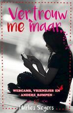 Vertrouw me maar - Marlies Slegers (ISBN 9789020633184)