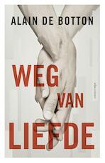 Weg van liefde - Alain de Botton (ISBN 9789045024080)