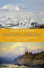 Nooit hier, altijd daar - Gerrit Jan Zwier (ISBN 9789045007403)