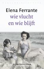 Wie vlucht en wie blijft - Elena Ferrante (ISBN 9789028442283)