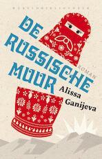 De Russische muur - Alisa Ganijeva (ISBN 9789028426337)