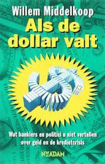Als de dollar valt - Willem Middelkoop (ISBN 9789046802755)