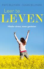 Leer te leven - Mats Billmark (ISBN 9789021562605)