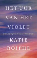 Het uur van het violet - Katie Roiphe (ISBN 9789048836420)