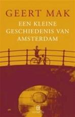 Een kleine geschiedenis van Amsterdam - Geert Mak (ISBN 9789025428105)