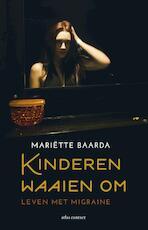 Kinderen waaien om - Mariëtte Baarda (ISBN 9789045031149)
