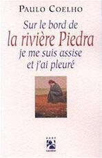 Sur le bord de la rivière Piedra, je me suis assise et j'ai pleuré - Paulo Coelho (ISBN 9782910188450)