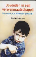 Opvoeden in een verwenmaatschappij - M. Bisschop (ISBN 9789020961812)