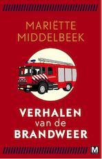 Verhalen van de brandweer - Mariëtte Middelbeek (ISBN 9789460683244)