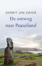 De omweg naar Paaseiland - Gerrit Jan Zwier (ISBN 9789045030876)