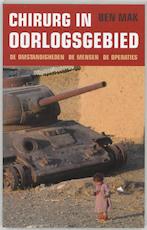 Chirurg in oorlogsgebied - Ben. Mak (ISBN 9789038916583)