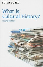 What Is Cultural History? - Peter Burke (ISBN 9780745644103)