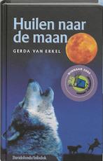Huilen naar de maan - Gerda van Erkel (ISBN 9789059081178)