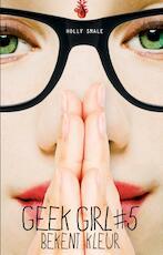 Geek Girl bekent kleur - Holly Smale (ISBN 9789025761523)