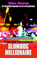 Slumdog millionaire - Vikas Swarup (ISBN 9789045800929)