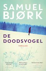 De doodsvogel - Samuel Bjørk (ISBN 9789021020143)