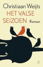 Het valse seizoen - Christiaan Weijts (ISBN 9789029510646)