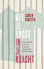 Uit je angst, in je kracht - Carien Karsten (ISBN 9789021562995)