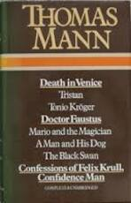 Death in Venice; Tristan; Tonio Kröger; Doctor Faustus; Mario and the Magician; A Man and His Dog; The Black Swan; The Confessions of Felix Krull, Confidence Man - Thomas Mann (ISBN 0905712382)