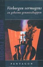 Verborgen vermogens en geheime genootschappen - Rudolf Steiner