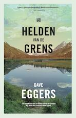 Helden van de grens - Dave Eggers (ISBN 9789048838943)