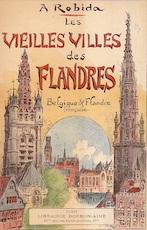 Les vieilles villes de Flandres, Belgique et Flandre Française - Albert Robida
