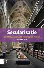 Secularisatie - Herman Paul (ISBN 9789089649751)
