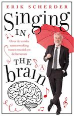 Singing in the brain - Erik Scherder (ISBN 9789025307042)