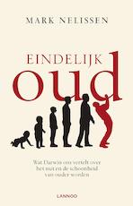 Eindelijk oud - Mark Nelissen (ISBN 9789401445443)