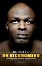 De kickbokser - Jens Olde Kalter (ISBN 9789044619034)