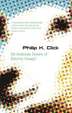 Do Androids Dream of Electric Sheep? - Philip K Dick (ISBN 9780575079939)