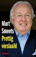 Prettig verslaafd - Mart Smeets (ISBN 9789046811641)