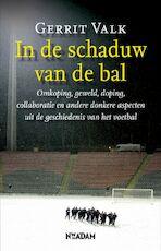 In de schaduw van de bal - Gerrit Valk (ISBN 9789046805602)