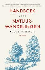 Handboek voor natuurwandelingen - Koos Dijksterhuis (ISBN 9789045035208)