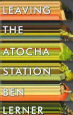 Leaving the Atocha Station - Ben Lerner (ISBN 9781847086891)