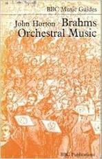 Brahms Orchestral music - John Horton (ISBN 0563073055)