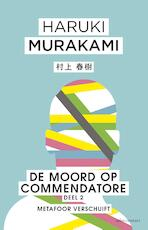 De moord op Commendatore- Deel 2 - Haruki Murakami