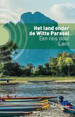 Het land onder de Witte Parasol - Roel Thijssen (ISBN 9789492190505)