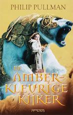 De amberkleurige kijker - Philip Pullman (ISBN 9789044611144)