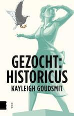 Gezocht: historicus - Kayleigh Goudsmit (ISBN 9789462984646)