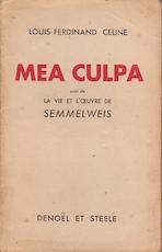 Mea culpa - suivi de la vie et l'oeuvre de Semmelweis - Louis-Ferdinand Celine