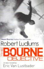 Robert Ludlum's the Bourne Objective - Eric van Lustbader, Robert Ludlum (ISBN 9781409117834)